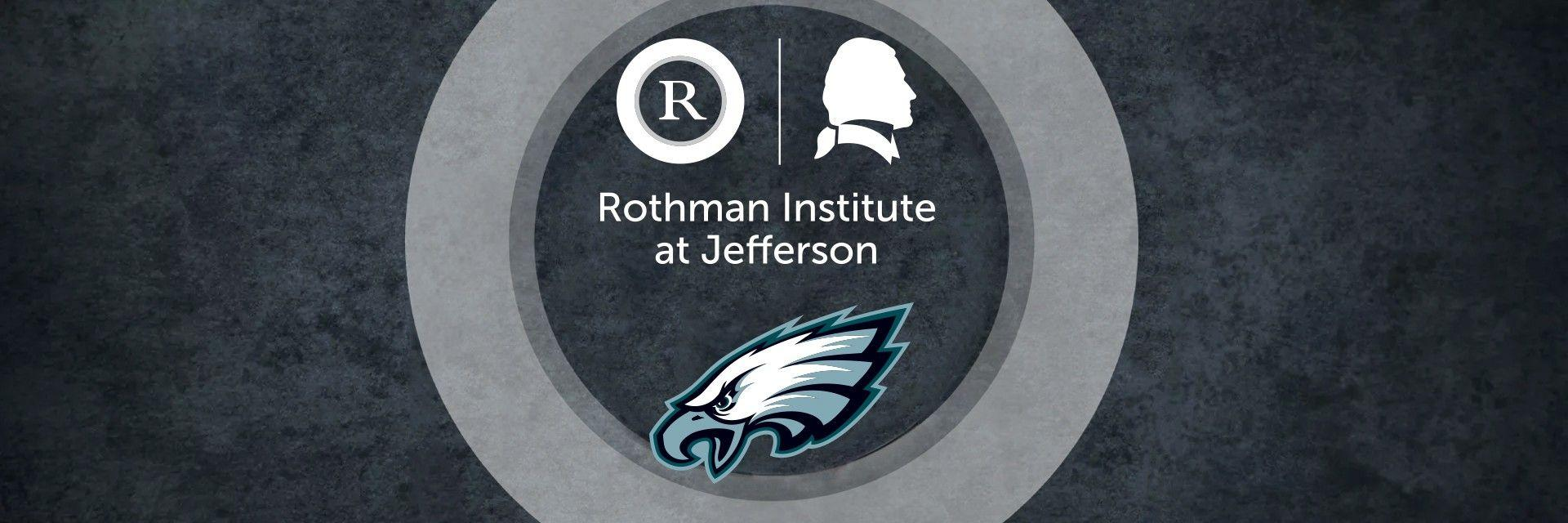 Philadelphia Eagles, Jefferson, and Rothman Institute Announ...
